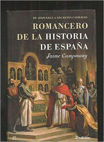 Romancero de la historia de España I - de atapuerca a los Reyes ...: Amazon.es: Campmany, Jaime: Libros
