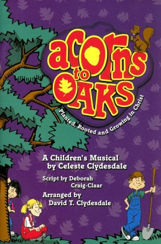 Acorns to Oaks: Planted, Rooted and Growing in Christ PDF