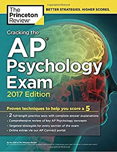 Cracking the AP Psychology Exam, 2017 Edition: Proven Techniques to Help You Score a 5 (College Test Preparation)