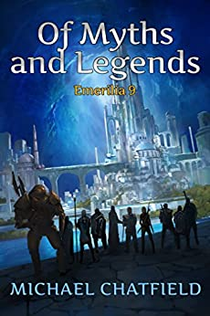 Of Myths and Legends (Emerilia Book 9) by [Chatfield, Michael]