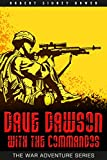 World War II Adventure Series : Dave Dawson with the Commandos : A World War II Story (Annotated)