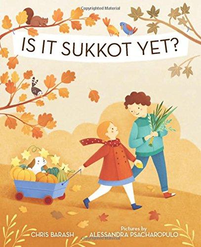 Is It Sukkot Yet? (Celebrate Jewish Holidays)