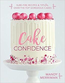 Cake Confidence Mandy Merriman 9781462122608 Amazon Com
