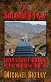 A Soldier's Tale, Michael G. Skelly, 1608609189