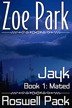 Jayk: Mated (Roswell Pack Book 1) (English Edition) de [Park, Zoe]