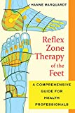 Reflex Zone Therapy of the Feet: A Comprehensive Guide for Health Professionals