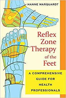 Book Reflex Zone Therapy of the Feet: A Comprehensive Guide for Health Professionals