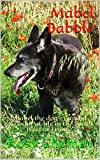 #9: Mabel Babble: Mabel the dog's Candid Account of life in the South West of France.