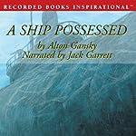 A Ship Possessed: A J. D. Stanton Mystery | Alton Gansky