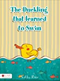 The Duckling That Learned to Swim, Kathy Roar, 1629946087