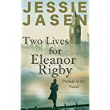 Two Lives for Eleanor Rigby (Prelude to the Novel)