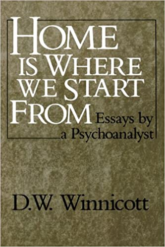 home is where we start from essays by a psychoanalyst d w  home is where we start from essays by a psychoanalyst d w winnicott 9780393306675 com books