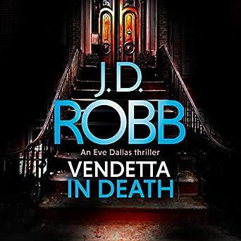 Amazon.com: Vendetta in Death (Audible Audio Edition): J. D. Robb, Hachette Audio UK: Audible
