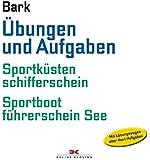 Übungen und Aufgaben: Sportküstenschifferschein + Sportbootführerschein See