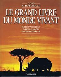 Le Grand Livre Du Monde Vivant par David Attenborough