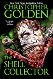 Front cover for the book The Shell Collector by Christopher Golden