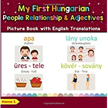 My First Hungarian People, Relationships & Adjectives Picture Book: Bilingual Early Learning & Easy Teaching Hungarian Books for Kids