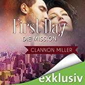 First Day - Die Mission (First 2) | Clannon Miller