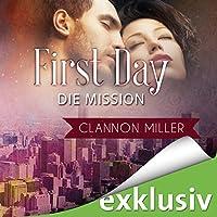 First Day - Die Mission (First 2) Hörbuch von Clannon Miller Gesprochen von: Oliver Wronka, Eni Winter