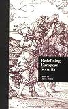 Redefining European Security, Carl C. Hodge, 0815327919