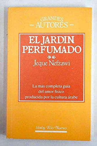 El jardin perfumado: Amazon.es: Omar Ibn Mohamed al-Nefzaui: Libros