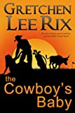 The Cowboy's Baby, Gretchen Rix, 1482746018
