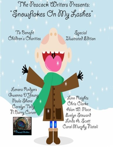 Snowflakes On My Lashes: The Peacock Writers Present (Volume 5)
