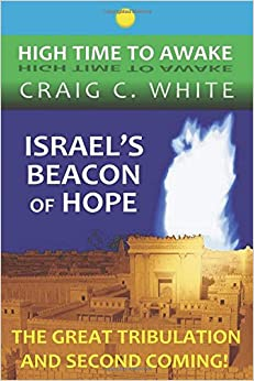 Book Israel's Beacon of Hope: The Great Tribulation and Second Coming!: Volume 3 (High Time to Awake)