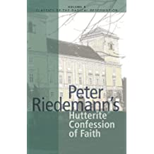 PETER RIEDEMANN'S HUTTERITE CONFESSION OF FATH