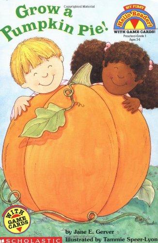 Grow a Pumpkin Pie! (My First Hello Reader)