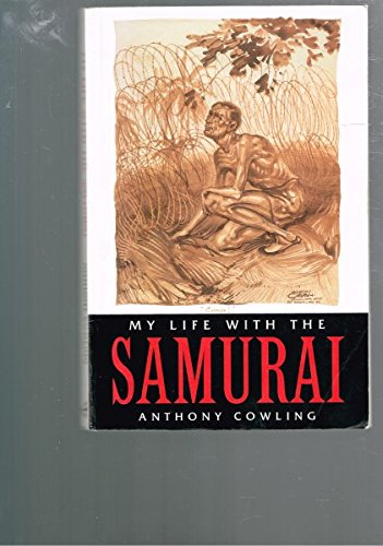 My Life With the Samurai: A Pow in Indonesia