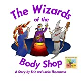 The Wizards of the Body Shop, Eric Thomasma, 147016566X