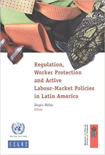 Regulation Worker Protection and Active Labour Market Policies in Latin America (Libros De La Cepal)