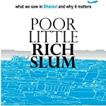 Poor Little Rich Slum: What we saw in Dharavi and why it matters | Rashmi Bansal,Deepak Gandhi