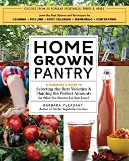 Book Cover: Homegrown Pantry: A Gardener's Guide to Selecting the Best Varieties & Planting the Perfect Amounts for What You Want to Eat Year Round