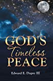 God's Timeless Peace, Edward Dupre, 1603834656