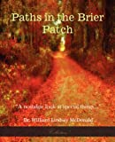 Paths in the Brier Patch, William Lindsey McDonald, 1934610062