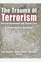 The Trauma of Terrorism: Sharing Knowledge and Shared Care, An International Handbook Paperback