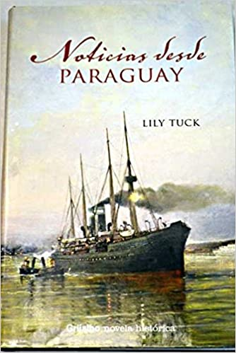 Book Noticias desde Paraguay / The News from Paraguay (Novela Historica / Historic Novel)