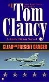 Clear and Present Danger (A Jack Ryan Novel, Book 5)