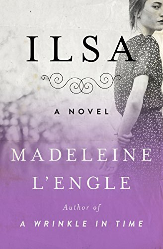 Ilsa: A Novel by [L'Engle, Madeleine]