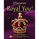 Discover the Royal You!: Training for Reigning