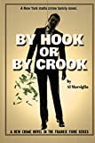 By Hook or By Crook: A New Crime Novel in the Frankie Fiore Series (Frankie Fiore Crime Thrillers) (Volume 2)