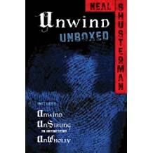 Unwind Unboxed: Unwind; UnStrung: an Unwind story; UnWholly (Unwind Dystology)
