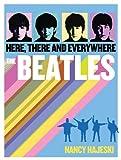 The Beatles: Here, There, and Everywhere, Nancy J. Hajeski, 1626860882