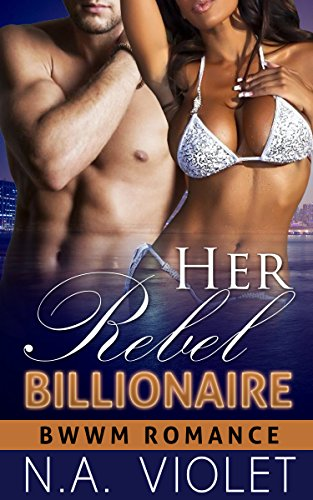bwwm-her-rebel-billionaire-bwwm-bbw-african-american-billionaire-romance-contemporary-women-fiction-