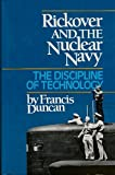 Rickover and the Nuclear Navy: The Discipline of Technology