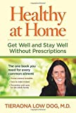 img - for Healthy at Home: Get Well and Stay Well Without Prescriptions by Tieraona Low Dog M.D. (2014-01-14) book / textbook / text book