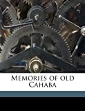 Memories of Old Cahab, Anna M. Gayle Fry, 1176838830