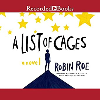 Amazon com: A List of Cages (Audible Audio Edition): Robin Roe